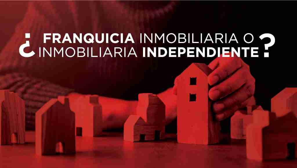 agencia_inmobiliaria_vs_franquicia_inmobiliaria